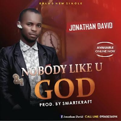No Body Like U God - Jonathan David