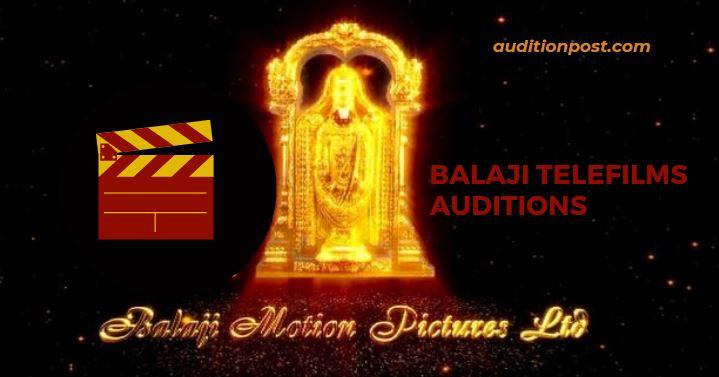 Balaji Telefilms Auditions