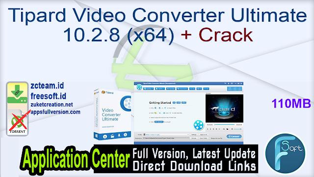 Tipard Video Converter Ultimate 10.2.8 (x64) + Crack_ ZcTeam.id