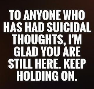 To anyone who has had suicidal thoughts. I am glad you are still here. Keep holding on.