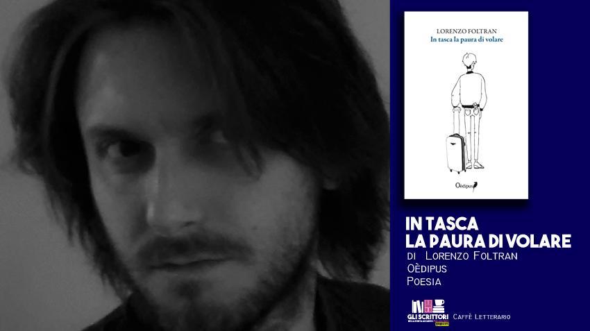 In tasca la paura di volare, intervista a Lorenzo Foltran