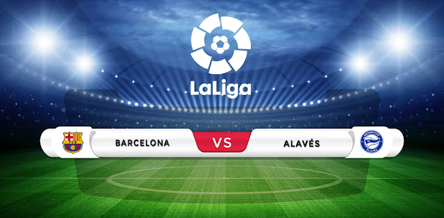 Barcelona vs Alaves Prediction & Match Preview