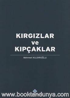Mehmet Kıldıroğlu - Kırgızlar ve Kıpçaklar