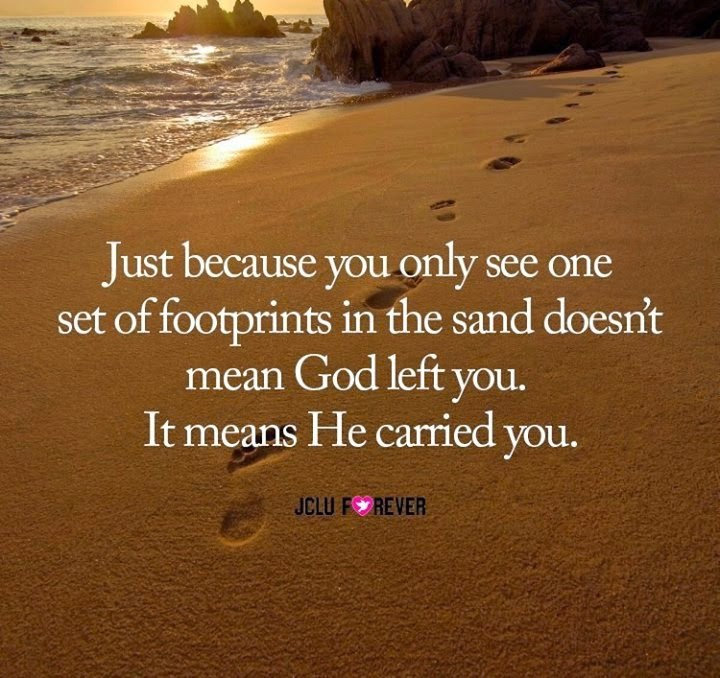 Just Because You Only See One Set Of Footprints In The Sand Doesnt