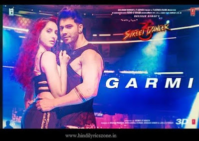 Garmi गर्मी Lyrics Song in Hindi। Neha Kakkar। Street Dancer 3D। Badshah