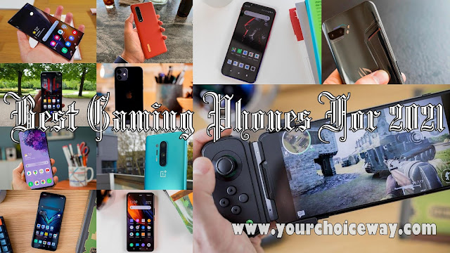 Best Gaming Phones For 2021 - Your Choice Way