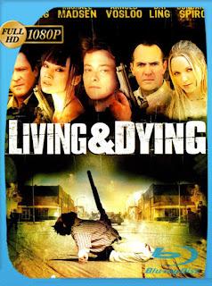 Viviendo Y Muriendo (2007) HD [1080p] Latino [GoogleDrive] SilvestreHD