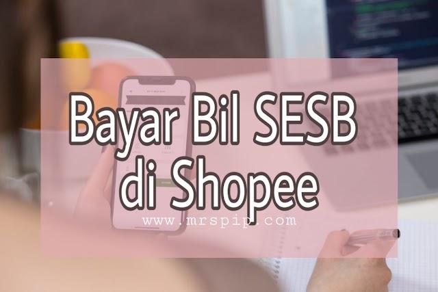 Ini Sebabnya Kenapa Perlu Bayar Bil SESB Online di Shopee