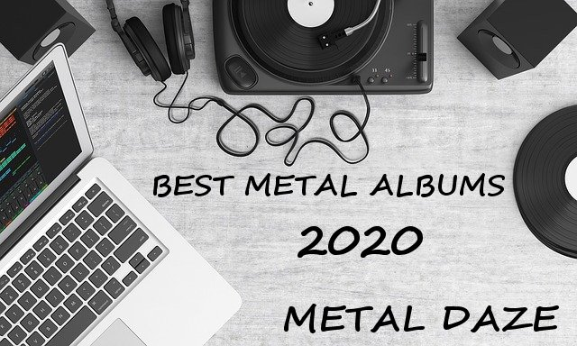Metal Daze: Best Metal Albums of 2020