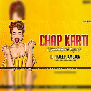 CHAP KARTI ( SAMBALPURI MIX ) - DJ PRADEEP JAMGAON