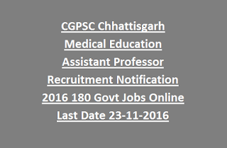 CGPSC Chhattisgarh Medical Education Assistant Professor Recruitment Notification 2016 180 Govt Jobs Online Last Date 23-11-2016