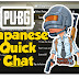 Add Japanese Quick Chat in PUBG Mobile