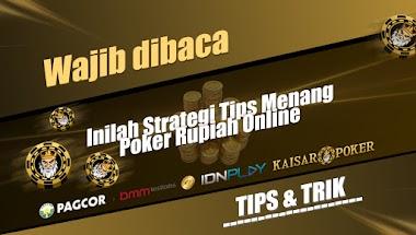 Wajib dibaca Inilah Strategi Tips Menang Poker Rupiah Online