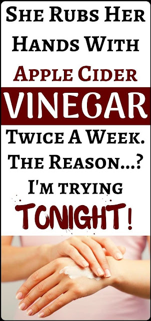 My Sister Rubs Her Hands With Apple Cider Vinegar Twice A Week… The Reason… I'm Trying Tonight!