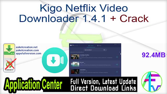 Kigo Netflix Video Downloader 1.4.1 + Crack