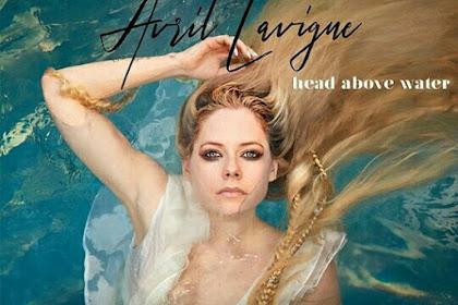 Lirik Lagu Avril Lavigne - Head Above Water dan Terjemahan Bahasa Indonesia