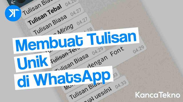 Cara Membuat Tulisan Unik WhatsApp