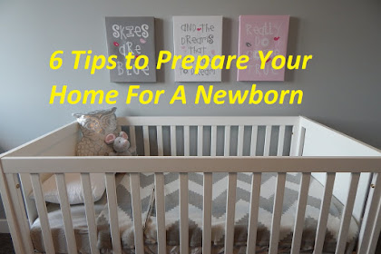 6 Tips to Prepare Your Home For A Newborn