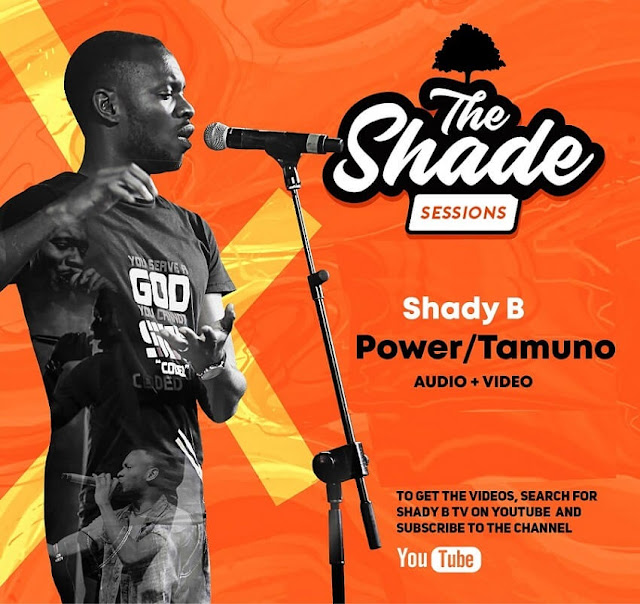 Download Audio+Video: Power/Tamuno by Shady B (The Shade Sessions) mp3