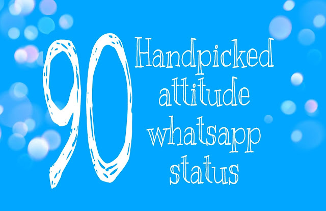90 Handpicked Best Attitude Whatsapp Status In English