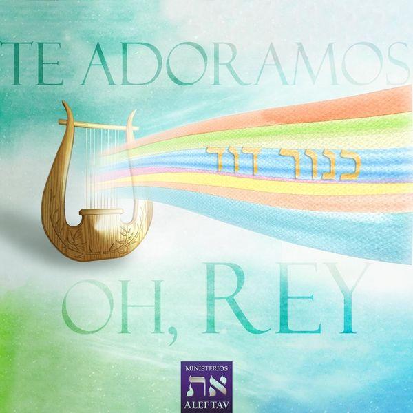 Ministerios Alef Tav – Te Adoramos, Oh Rey (Single) 2020 (Exclusivo WC)