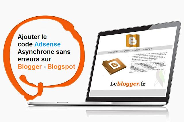 Ajouter le code Adsense asynchrone sans erreurs su Blogger - blogspot