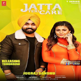 Jatta Teri Care Jugraj Sandhu Song