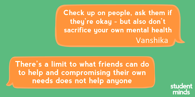 'Check up on people, ask them if they're okay - but also don't sacrifice your own mental health' - Vanshika and 'There's a limit to what friends can do to help and compromising their own needs does not help anyone'