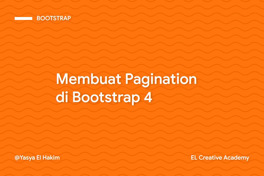 Membuat Pagination (Paginasi) Halaman di Bootstrap 4