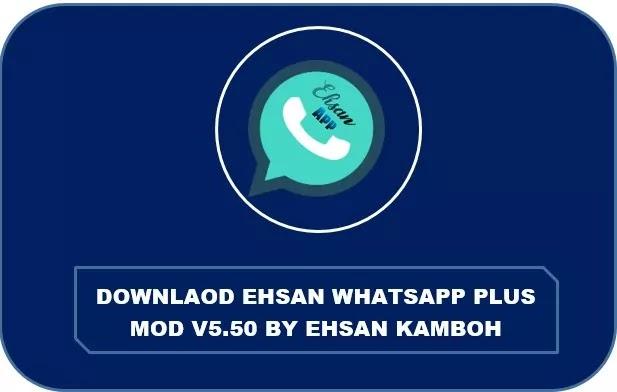 Ehsan WhatsApp Plus V5.50 Antiban and antivirus Mod Ehsan Kamboh