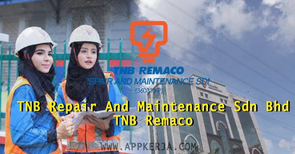 Jawatan Kosong TNB Repair And Maintenance Sdn Bhd (TNB Remaco)