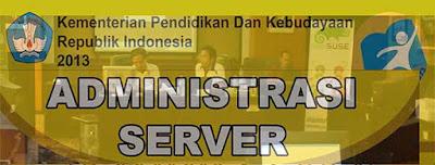 Buku Administrasi Server Kelas X SMK - MAK Semester 1 dan 2 Kurikulum 2013