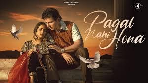पागल नहीं होना Pagal Nahi Hona Lyrics :- Sunanda Sharma | Sonu Sood
