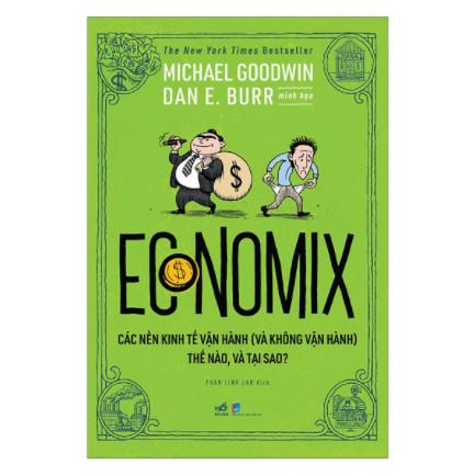 Economix - Các Nền Kinh Tế Vận Hành (Và Không Vận Hành) Thế Nào Và Tại Sao? ebook PDF EPUB AWZ3 PRC MOBI