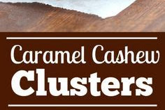 Caramel Cashew Clusters