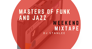 Masters of Funk and Jazz | DJ StanLee Mixtape zum Wochenende