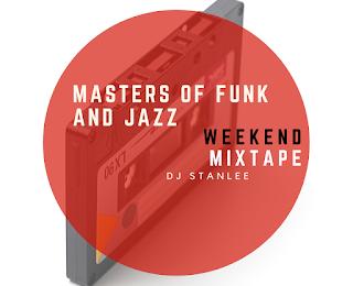 Masters of Funk and Jazz | DJ StanLee Mixtape zum Wochenende