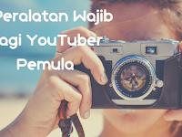 5 Peralatan Wajib Bagi YouTuber Pemula