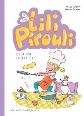 Lili Pirouli tome 5 - c'est moi la cheffe ! aux éditions Des ronds dans l'O
