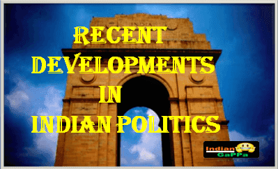 Recent-Developments-In-Indian-Politics