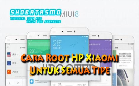 Cara Root HP Xiaomi Untuk Semua Tipe
