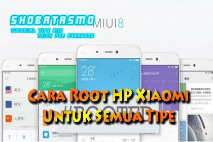 Tidak Perlu Cemas, Inilah Cara Root HP Xiaomi Untuk Semua Tipe