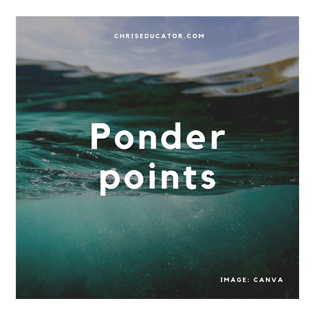 Ponder Points- insights by Chris Educator