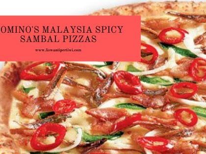 Domino's Malaysia Spicy Sambal Pizzas