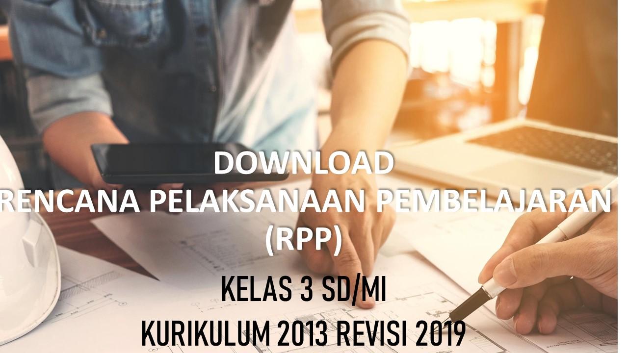 Download Rpp Kelas 3 Sd Mi Kurikulum 2013 Revisi 2019