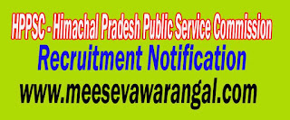 HPPSC (Himachal Pradesh Public Service Commission) Recruitment Notification