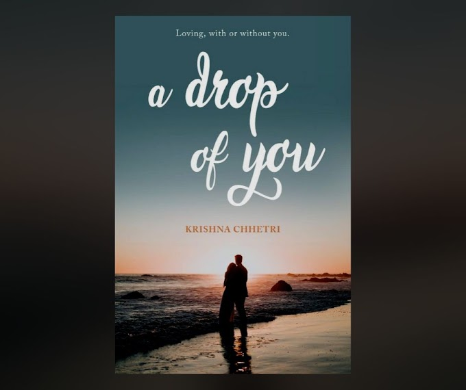 [Book Review] A Drop of You - Krishna Chhetri