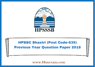 HPSSC Shastri (Post Code-635) Previous Year  Question Paper 2018
