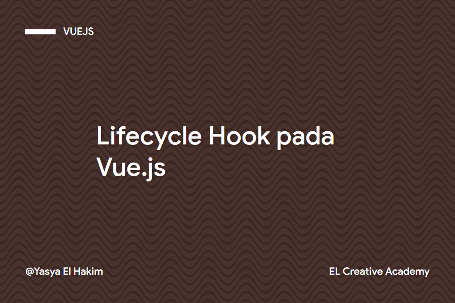 Vue: Memahami Lifecycle Hook pada Vue.js