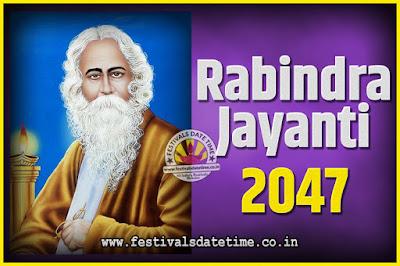 2047 Rabindranath Tagore Jayanti Date and Time, 2047 Rabindra Jayanti Calendar